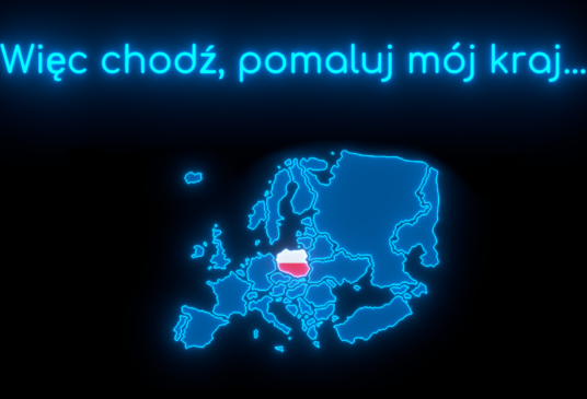Więc chodź, pomaluj mój kraj…