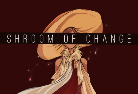 Shroom of Change