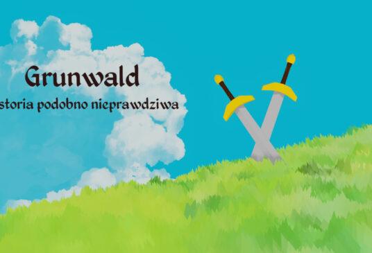 Grunwald – historia prawdopodobnie nieprawdziwa